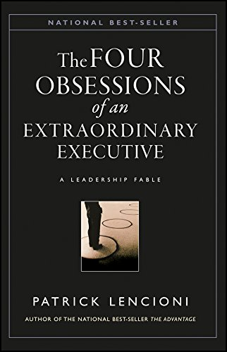 The Four Obsessions of an Extraordinary Executive: A Leadership Fable Image