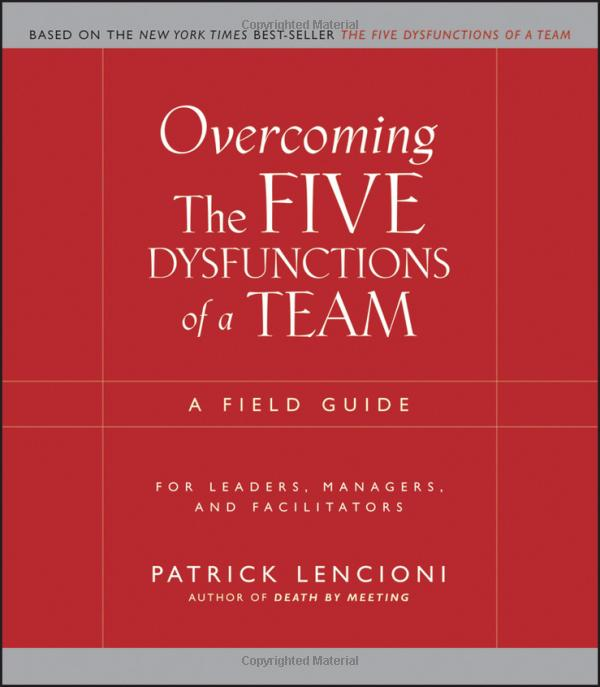 Overcoming the Five Dysfunctions of a Team: A Field Guide for Leaders, Managers, and Facilitators Image